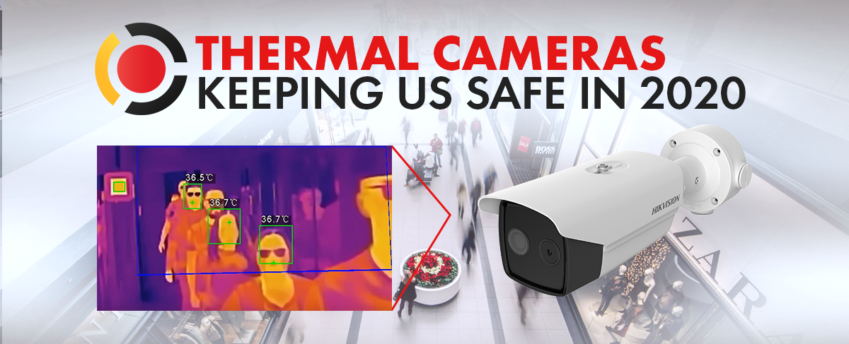 Thermal Cameras Keeping us Safe