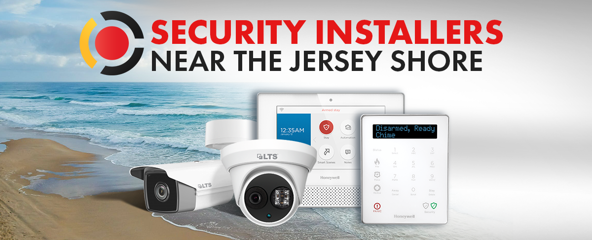 Security Cameras and Alarms at the New Jersey Shore